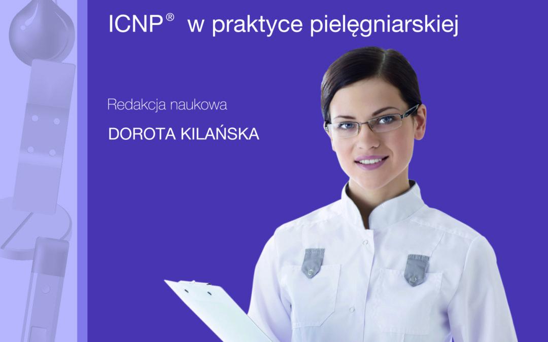 Międzynarodowa Klasyfikacja Praktyki Pielęgniarskiej – ICNP® wpraktyce pielęgniarskiej