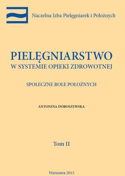 Pielęgniarstwo wsystemie opieki zdrowotnej tom II – Antonina Doroszewska – Społeczne role położnych