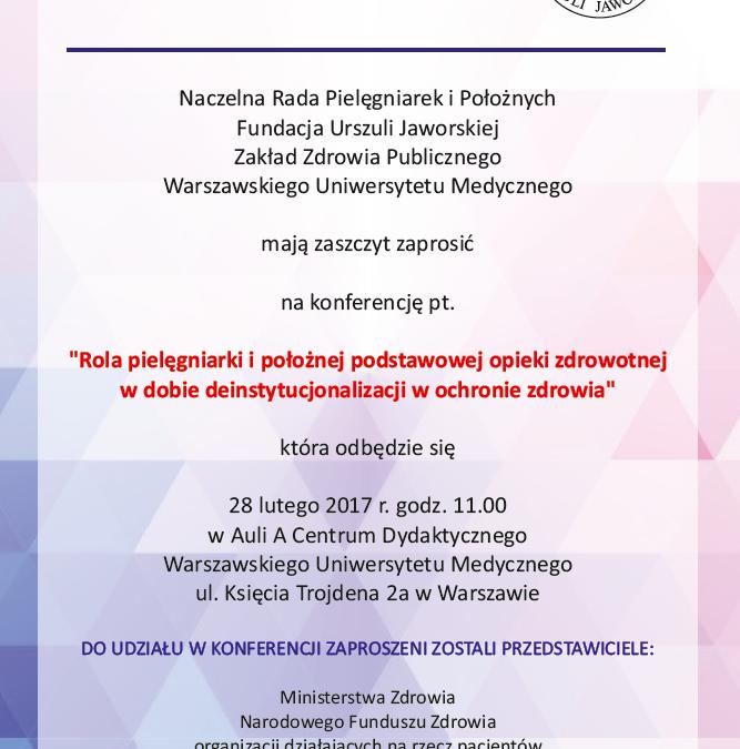 """Konferencja """"Rola pielęgniarki i położnej podstawowej opieki zdrowotnej w dobie deinstytucjonalizacji w ochronie zdrowia"""" 28 lutego 2017 r. Warszawa"""