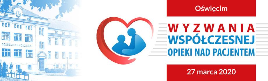 Wyzwania współczesnej opieki nadpacjentem 27 marca 2020 r. Oświęcim