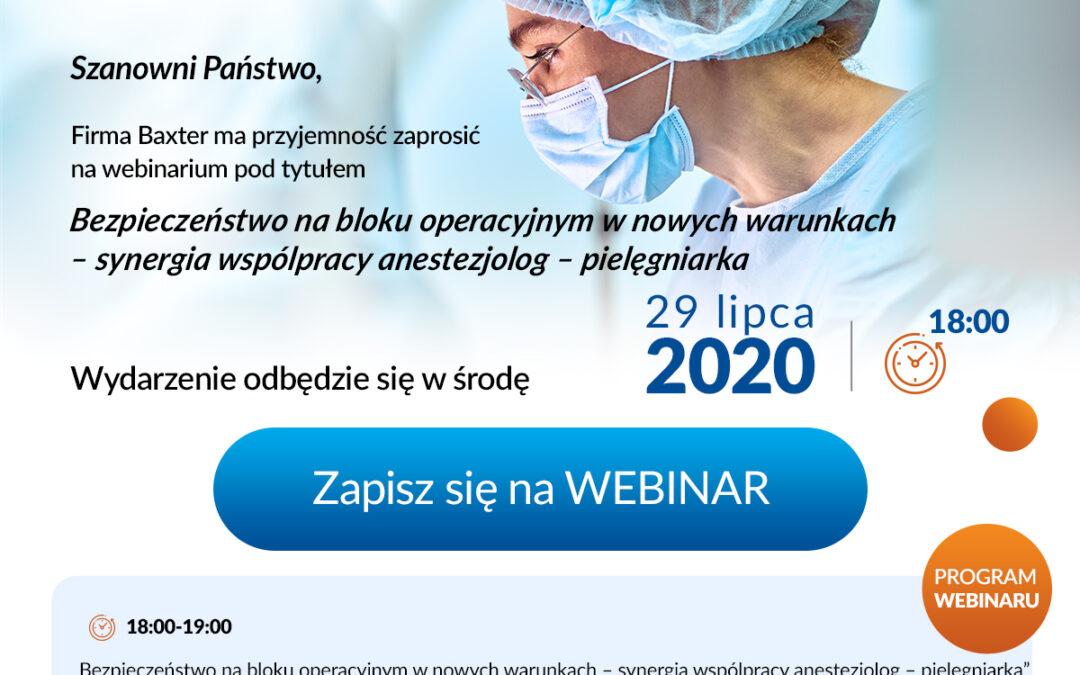 Webinar: Bezpieczeństwo nabloku operacyjnym wnowych warunkach – synergia współpracy anestezjolog-pielęgniarka 29 lipca