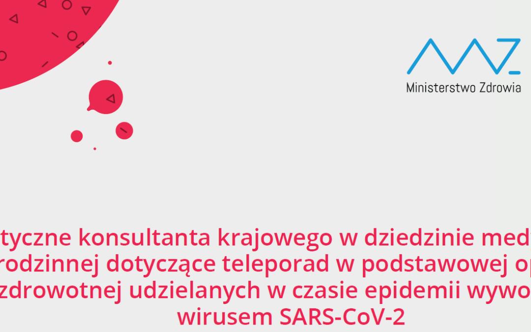 Wytyczne konsultanta krajowego wdziedzinie medycyny rodzinnej dotyczące teleporad wpodstawowej opiece zdrowotnej udzielanych wczasie epidemii wywołanej wirusem SARS-CoV-2