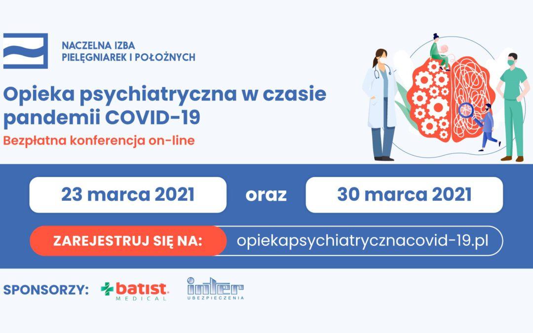 Opieka psychiatryczna wczasie pandemii COVID-19 konferencja on-line 23, 30 marca 2021