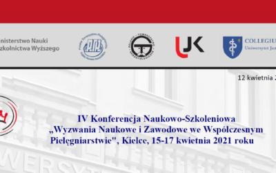 """IV Konferencja Naukowo-Szkoleniowa """"Wyzwania Naukowe iZawodowe weWspółczesnym Pielęgniarstwie"""", Kielce, 15-17 kwietnia 2021 roku"""