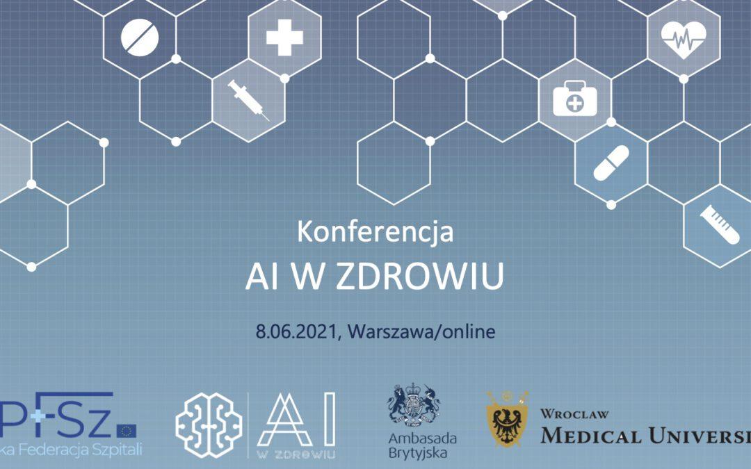"""Ruszają zapisy nakonferencję online pt.""""AI wZdrowiu"""", któraodbędzie się wdniu 8 czerwca 2021 roku."""