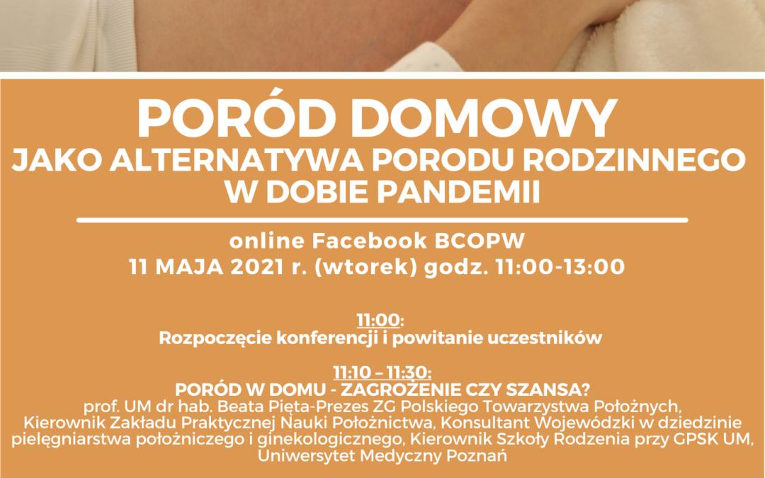"""""""PORÓD DOMOWY JAKO ALTERNATYWA PORODU RODZINNEGO WDOBIE PANDEMII"""" 11 maja godz.11.00"""